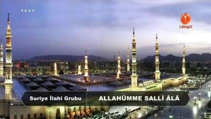 Allahumme Salli Ala Seyyidina Muhammed (s.a.v) - Suriye İlahi Grubu