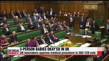 UK lawmakers approve 3-person babies