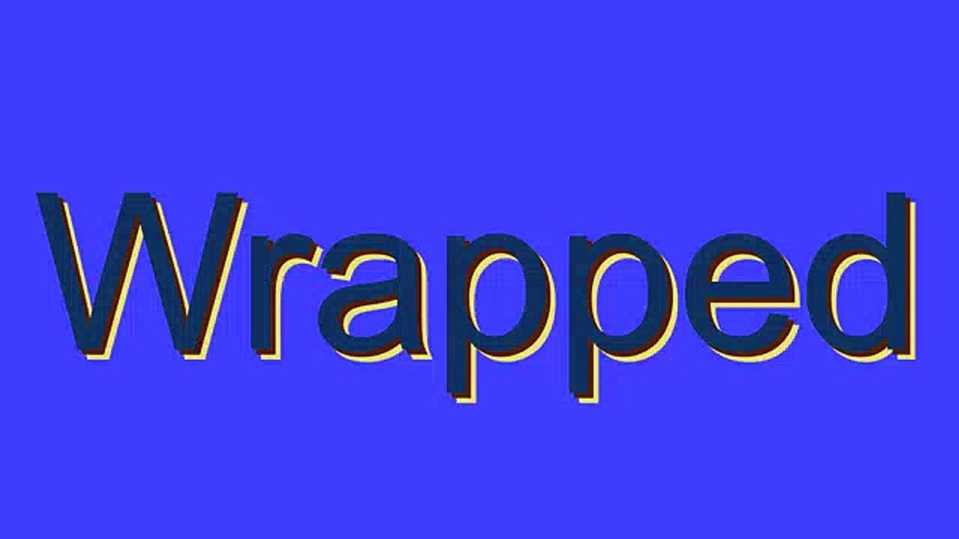 How to Pronounce Wrapped