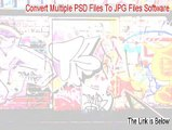 Convert Multiple PSD Files To JPG Files Software Full [convert multiple psd files to jpg files software crack 2015]