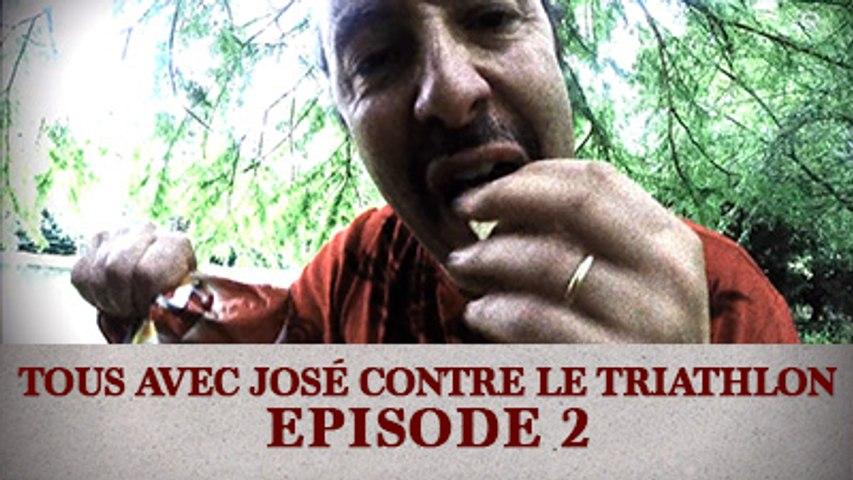 Tous avec José contre le Triathlon - Episode 2