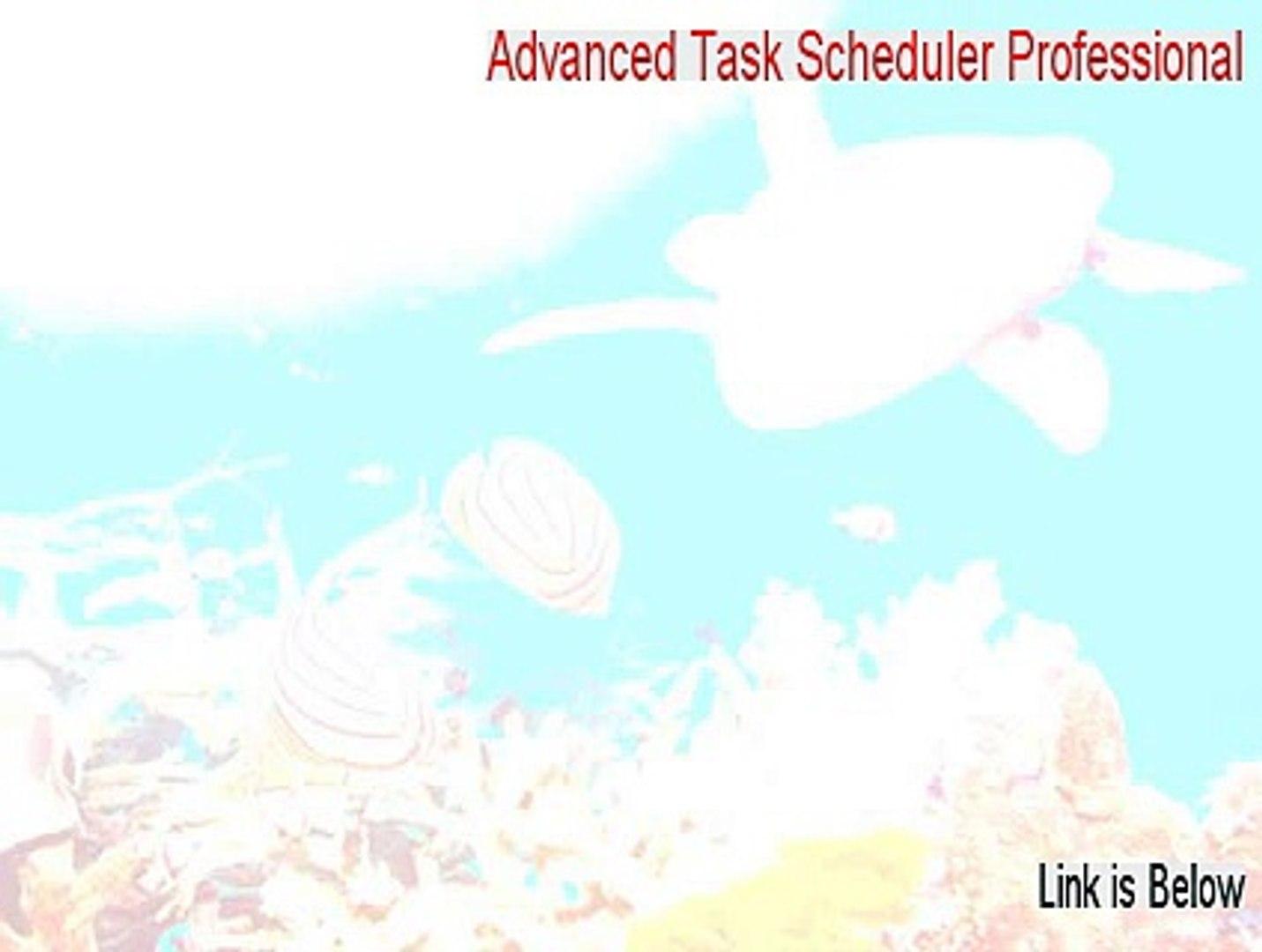 Advanced Task Scheduler Professional Key Gen (Download Now)