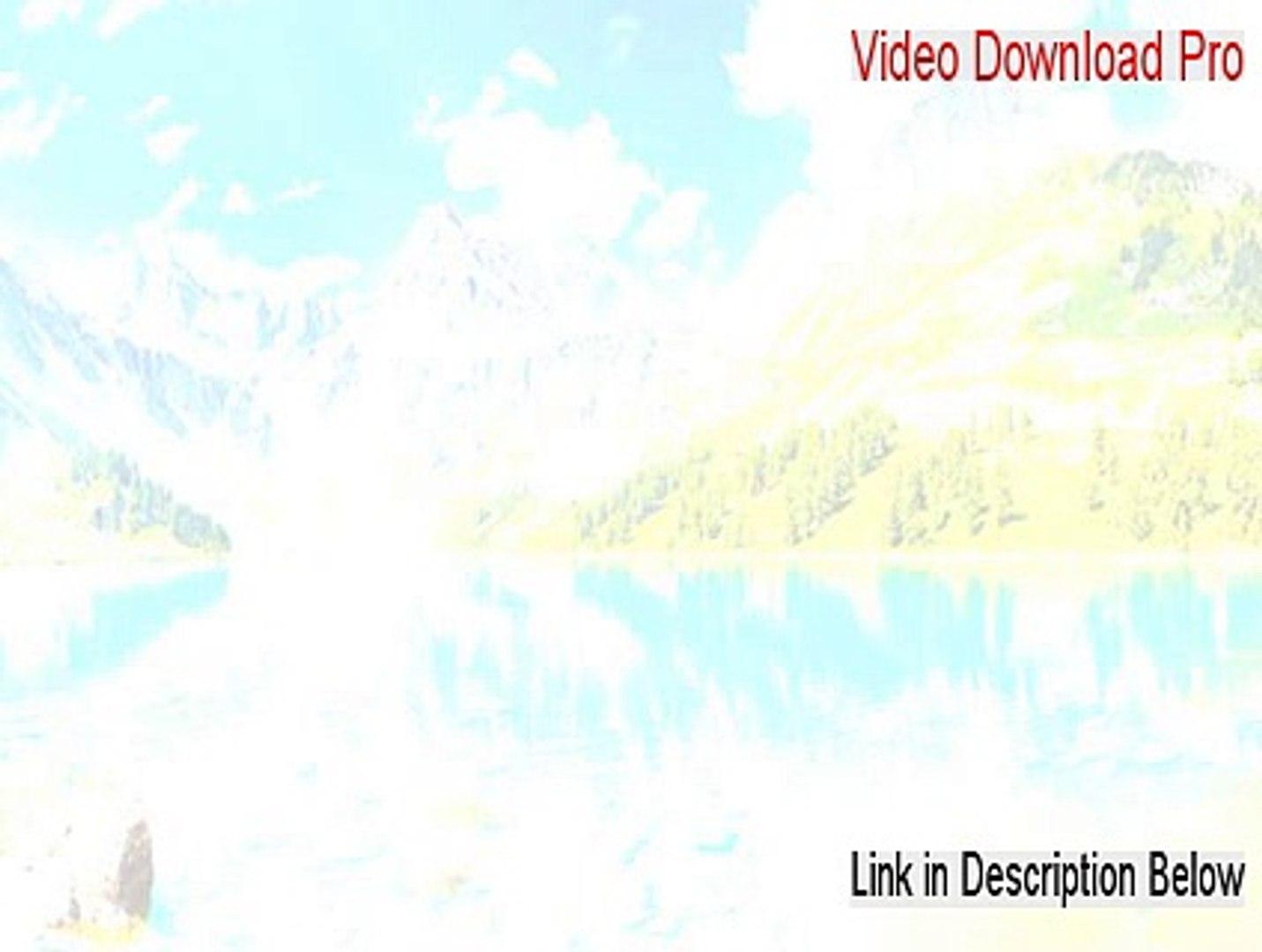 Video Download Pro Key Gen [Instant Download]