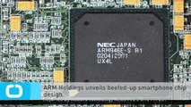 ARM Holdings Unveils Beefed-up Smartphone Chip Design