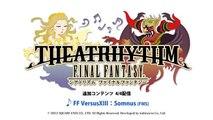 Trailer - Theatrhythm Final Fantasy (Final Fantasy Versus XIII Offre sa Bande Son)