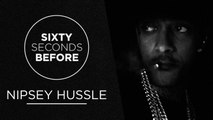 NIPSEY HUSSLE | SIXTY SECONDS BEFORE