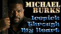 Michael Burks - Icepick Through My Heart (SR) - HD