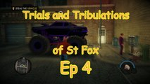 Trials &Tribulations of St Fox ep 4 : Saints row 4
