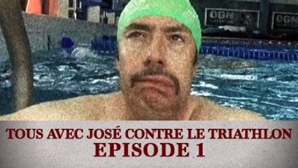 Tous avec José contre le Triathlon - Episode 1