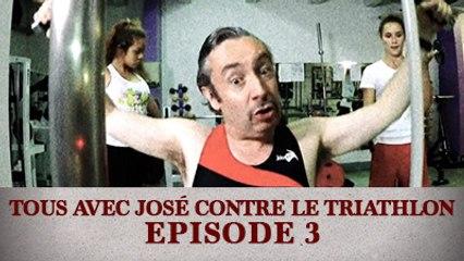 Tous avec José contre le Triathlon - Episode 3