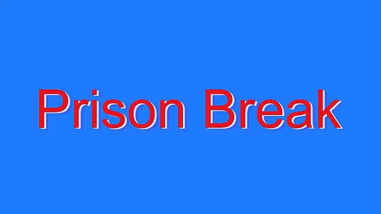 How to Pronounce Prison Break