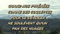 MICHOU64 W-D.D. PRÉSENTE - 2 FÉVRIER 2015 - QUAND NOS PYRÉNÉES COMME DES COQUETTES POUR SE DÉVOILER NE SOULÈVENT QU'UN PAN DES NUAGES
