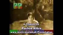 Rashid Attre Hum Ne to Tumhein Dil De Hi Diya Naseem Begum Salim Raza PAYAL KI JHANKAR Rasheed