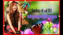 Eva ►sunday cd 183 184 185-cheat kroy oun som tver chea propon bong - Khmer new song 2015,new khmer song 2015