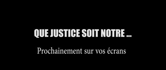 BANDE ANNONCE QUE JUSTICE SOIT NOTRE