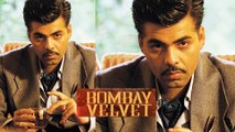 Karan Johar Villain Look   Bombay Velvet