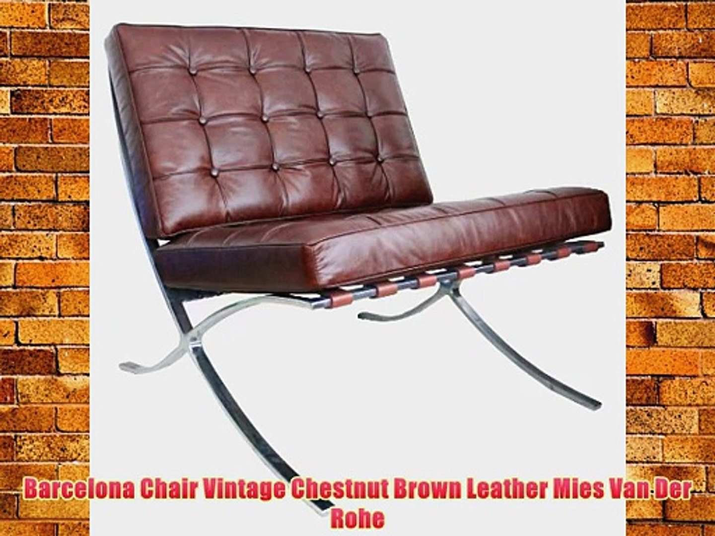Picture of: Barcelona Chair Vintage Chestnut Brown Leather Mies Van Der Rohe Video Dailymotion