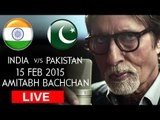 India-Pakistan Worldcup 2015   Amitabh Bachchan Nervous About Debut As Cricket Commentator