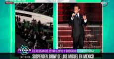 Luis Miguel es acusado de suspender show por estar borracho y drogado - SQP