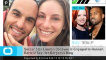 Soccer Star Landon Donovan Is Engaged to Hannah Bartell! See Her Gorgeous Ring