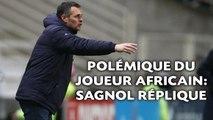 Willy Sagnol «touché» par la polémique sur les joueurs africains