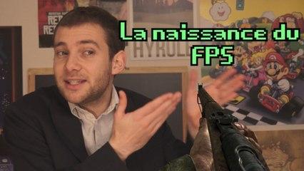 L'histoire du jeu vidéo - La naissance du FPS