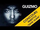 GUIZMO : CONCOURS DANS 10 ANS // POSE TON FREESTYLE PDT MON PLANETE RAP !!!