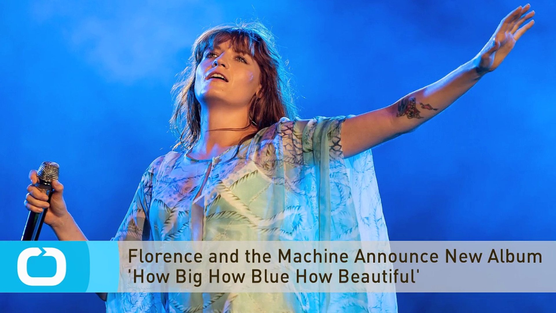 Florence and the Machine Announce New Album 'How Big How Blue How Beautiful'