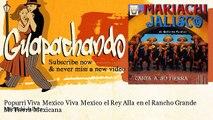 Mariachi Jalisco - Popurri Viva Mexico Viva Mexico  el Rey  Alla en el Rancho Grande  Mi Tierra Mexi
