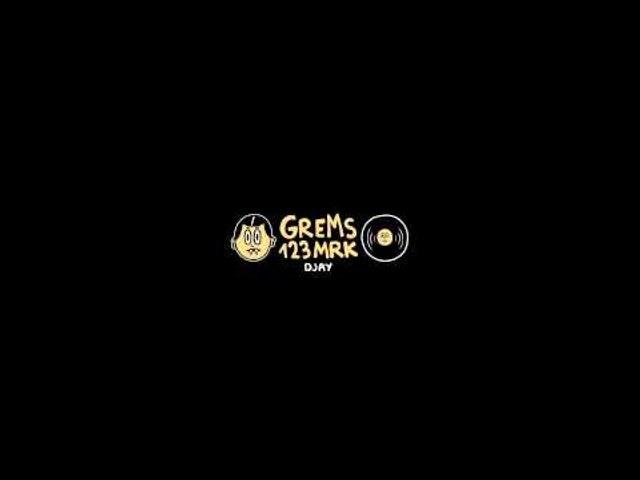 GREMS - DJAY prod : 123MRK