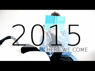 2015 HERE WE COME