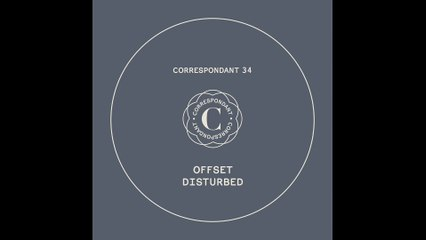 "Offset - Wolf Gang - ""Disturbed"" EP - CORRESPONDANT #34.3"