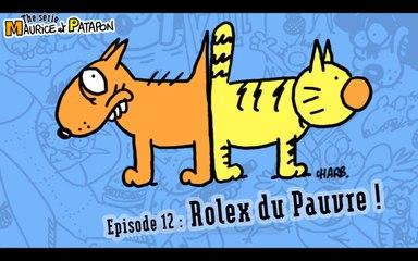 Maurice et Patapon 1x12 - Rolex pour pauvre