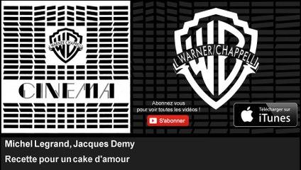 Michel Legrand, Jacques Demy - Recette pour un cake d'amour