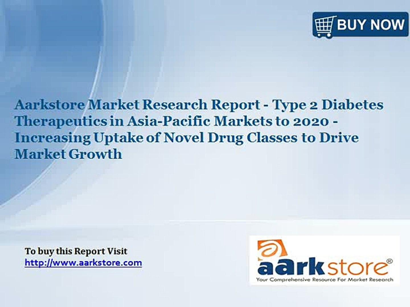 Aarkstore Market Research Report - Type 2 Diabetes Therapeutics in Asia-Pacific Markets to 2020 - In