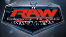 WWE RAW February 16 2015 - WWE RAW 2-16-15 - FAST LANE Go-Home-Show & More! FULL PREVIEW & NEWS