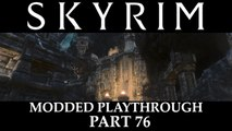 Skyrim Modded Playthrough - Part 76