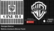 Georges Delerue - Maitres chanteurs - Bonus Track