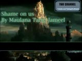 Shame on us Muslims - Maulana Tariq Jameel [English Sub.]
