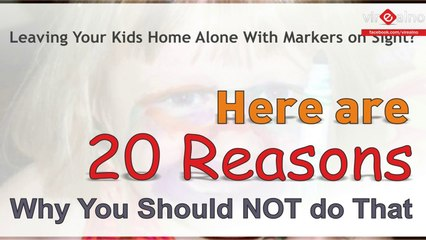 20 Reasons Why You Should NOT Leave Your Kids Home Alone With Markers