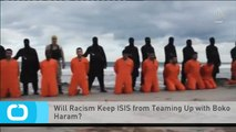 Will Racism Keep ISIS From Teaming Up With Boko Haram?