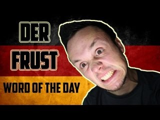 Frust - German Word of the Day