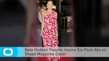 Kate Hudson Flaunts Insane Six-Pack Abs on Shape Magazine Cover