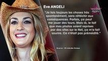 Eve Angeli : Ses photos seins nus, la chirurgie, les enfants... La chanteuse se confie !