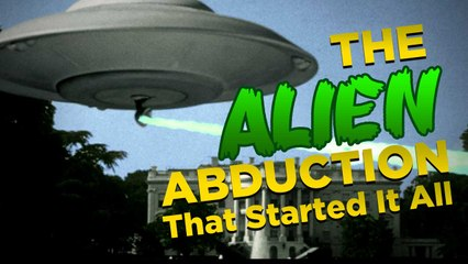 The Alien Abduction That Started it All