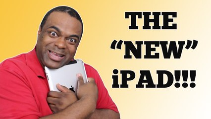 """The """"NEW"""" iPad! (Man Are They CRAZY?)"""