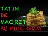 Tatin de magret de canard au foie gras !