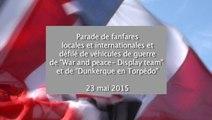 Parade des fanfares locales et internationales et défilé de véhicules de la seconde guerre mondiale dans Dunkerque samedi 23 mai