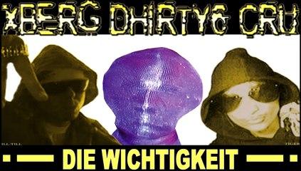 Xberg Dhirty6 Cru - Die Wichtigkeit