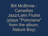 Bill McBirnie - Canadian Jazz/Latin Flutist - Sample track from NATURE BOY - Online Flute Lessons